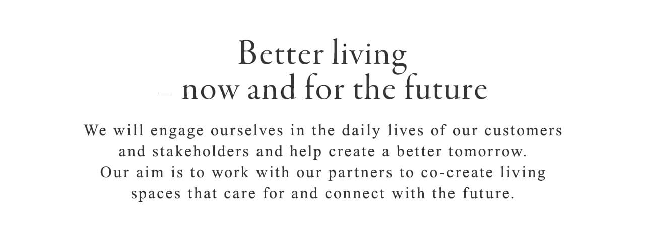 Better living – now and for the future